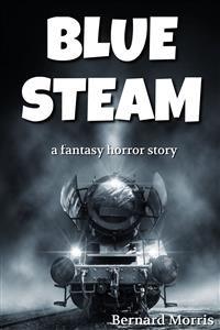 Cover Blue Steam (a fantasy horror story)