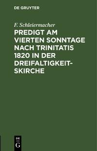 Cover Predigt am vierten Sonntage nach Trinitatis 1820 in der Dreifaltigkeitskirche