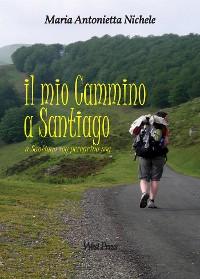 Cover Il mio Cammino a Santiago