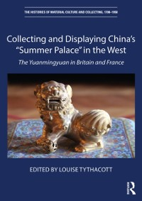 Cover Collecting and Displaying China's &quote;Summer Palace&quote; in the West