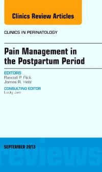 Cover Pain Management in the Postpartum Period, An Issue of Clinics in Perinatology, E-Book