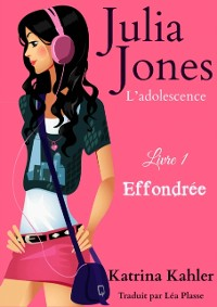 Cover Julia Jones - L'adolescence Livre 1 Effondree