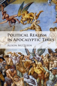 Cover Political Realism in Apocalyptic Times