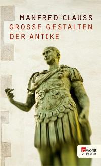 Cover Große Gestalten der Antike