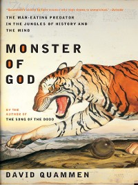 Cover Monster of God: The Man-Eating Predator in the Jungles of History and the Mind