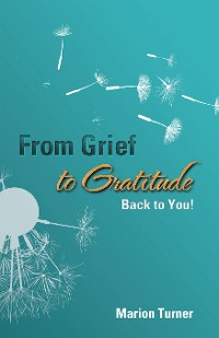 Cover From Grief to Gratitude