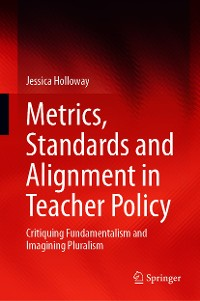 Cover Metrics, Standards and Alignment in Teacher Policy
