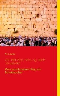 Cover Von der Alpenfestung nach Jerusalem