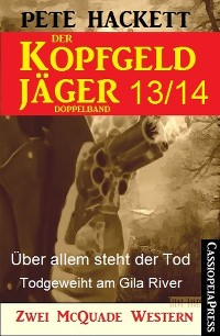 Cover Der Kopfgeldjäger Folge 13/14  (Zwei McQuade Western)