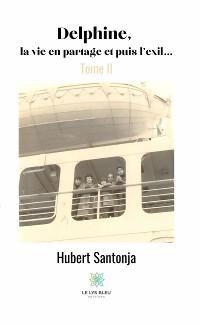 Cover Delphine, la vie en partage et puis l'exil… - Tome II