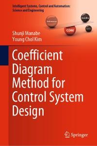 Cover Coefficient Diagram Method for Control System Design