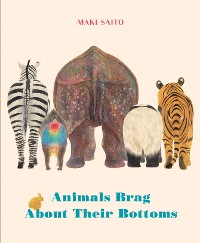 Cover Animals Brag About Their Bottoms