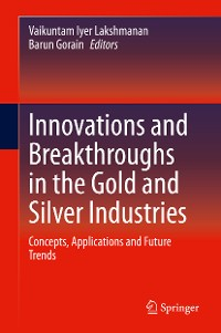 Cover Innovations and Breakthroughs in the Gold and Silver Industries