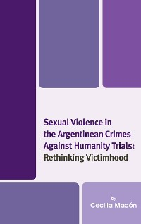 Cover Sexual Violence in the Argentinean Crimes against Humanity Trials