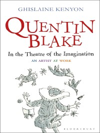 Cover Quentin Blake: In the Theatre of the Imagination