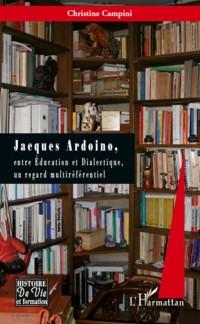 Cover Jacques ardoino - entre education et dialectique un regard m