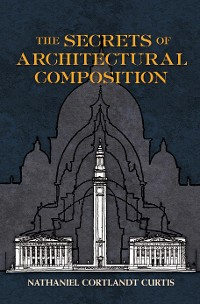 Cover The Secrets of Architectural Composition