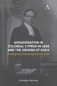 Cover Assassination in Colonial Cyprus in 1934 and the Origins of EOKA