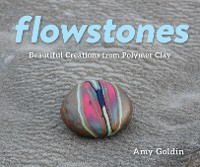 Cover Flowstones: Beautiful Creations from Polymer Clay