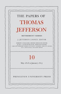 Cover The Papers of Thomas Jefferson: Retirement Series, Volume 10