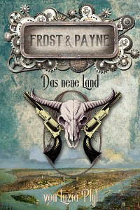 Cover Frost & Payne - Band 13: Das neue Land