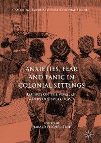 Cover Anxieties, Fear and Panic in Colonial Settings