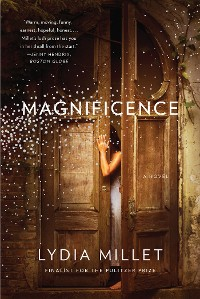 Cover Magnificence: A Novel