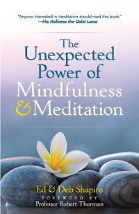 Cover The Unexpected Power of Mindfulness and Meditation