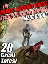 Cover The Ronald Anthony Cross Science Fiction & Fantasy MEGAPACK®