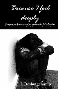 Cover Because I feel deeply
