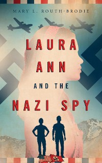 Cover Laura Ann and the Nazi Spy