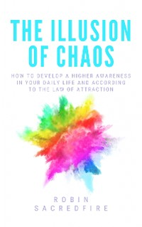 Cover The Illusion of Chaos