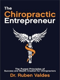Cover The Chiropractic Entrepreneur ©