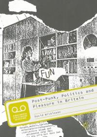 Cover Post-Punk, Politics and Pleasure in Britain