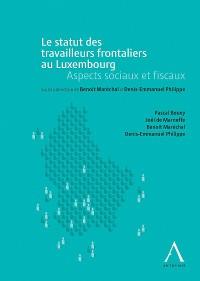 Cover Le statut des travailleurs frontaliers au Luxembourg