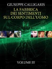 Cover La Fabbrica dei Sentimenti sul Corpo dell'Uomo - Vol. 3