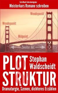 Cover Plot & Struktur: Dramaturgie, Szenen, dichteres Erzählen