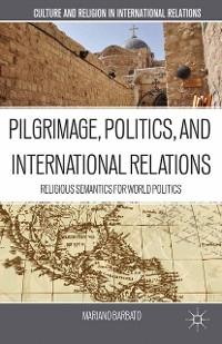 Cover Pilgrimage, Politics, and International Relations