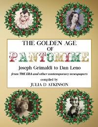 Cover The Golden Age of Pantomime: Joseph Grimaldi to Dan Leno