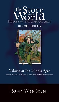 Cover Story of the World, Vol. 2: History for the Classical Child: The Middle Ages (Second Revised Edition)  (Vol. 2)  (Story of the World)