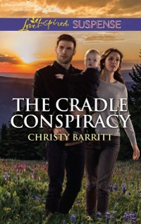 Cover Cradle Conspiracy (Mills & Boon Love Inspired Suspense) (The Baby Protectors)