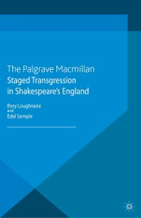 Cover Staged Transgression in Shakespeare's England