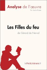 Cover Les Filles du feu de Gérard de Nerval (Analyse de l'oeuvre)