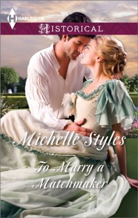 Cover To Marry a Matchmaker (Mills & Boon Historical)