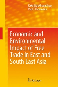 Cover Economic and Environmental Impact of Free Trade in East and South East Asia