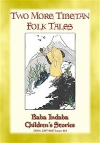 Cover TWO MORE TIBETAN FOLK TALES - tales from the land of the Dalai Lama