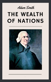 Cover Adam Smith: The Wealth of Nations (English Edition)