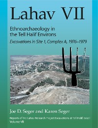 Cover Lahav VII: Ethnoarchaeology in the Tell Halif Environs