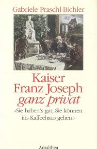 Cover Kaiser Franz Joseph ganz privat
