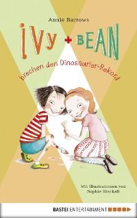 Cover Ivy & Bean brechen den Dinosaurier-Rekord